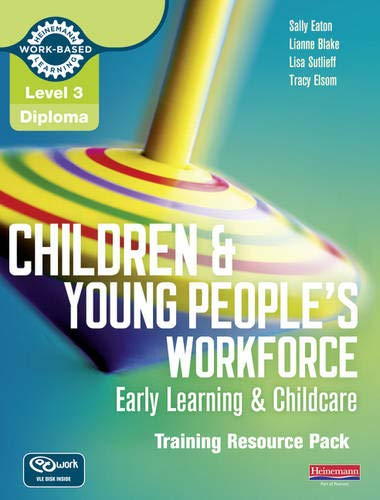 9780435031237: Level 3 Diploma Children and Young People's Workforce (Early Learning and Childcare) Training Resource Pack (Level 3 Diploma for the Children and Young People's Workforce)