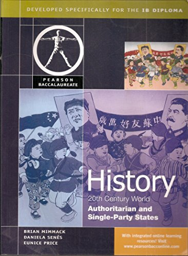 9780435032647: History: 20th Century World History -- Authoritarian and Single-Party States (Student Book), for the IB Diploma (Pearson Baccalaureate) (Pearson ... Diploma: International Editions)