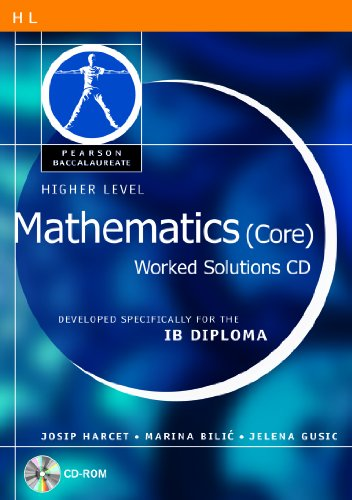 9780435032760: PEARSON BACCAULAREATE: HIGHER LEVEL MATHEMATICS(CORE)WORKED SOLUTIONS CD-ROM FOR THE IB DIPLOMA (Pearson International Baccalaureate Diploma: International E)