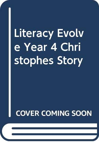9780435039974: Literacy Evolve Year 4 Christophes Story