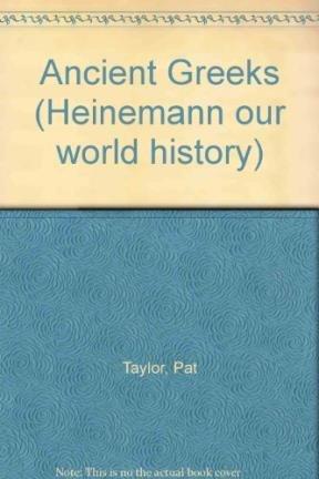 9780435042073: Ancient Greeks (Heinemann our world history)