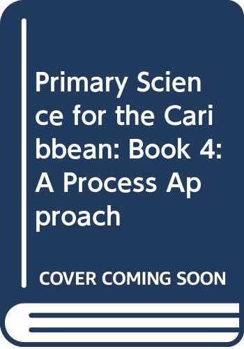 9780435043445: Primary Science for the Caribbean: Book 4: A Process Approach: Bk. 4