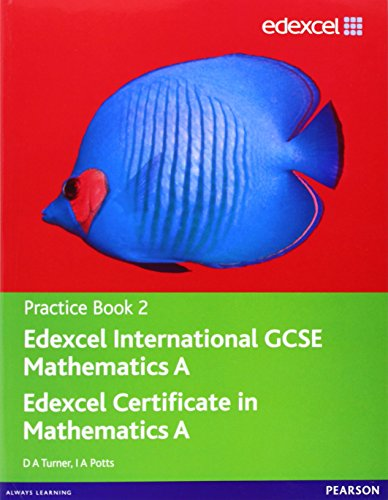 Edexcel International GCSE Mathematics A Practice Book 2 (9780435044152) by D Turner