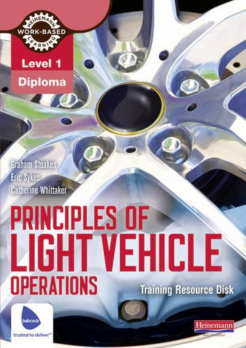 Principles of Light Vehicle Operations Training Resource Disk: Level 1: Graham Stoakes