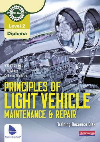 Principles of Light Vehicle Maintenance and Repair Training Resource Disk: Level 2: Graham Stoakes