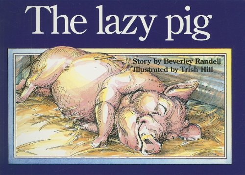 The Lazy Pig (New PM Story Books): Randell, Beverley