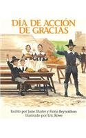 Dia de Accion de Gracias = Thanksgiving (Spanish Edition) (9780435057831) by Jane Shuter; Fiona Reynoldson