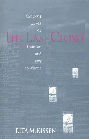 9780435070052: THE LAST CLOSET: THE REAL LIVES OF LESBIAN AND GAY TEACHERS
