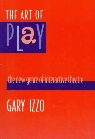 9780435070366: The Art of Play: The New Genre of Interactive Theatre