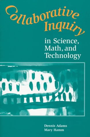 9780435071431: Collaborative Inquiry in Science, Math, and Technology