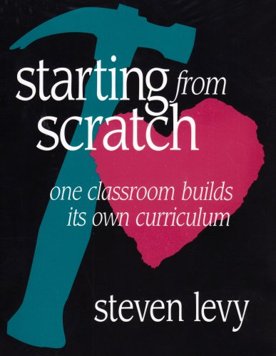 9780435072056: Starting from Scratch: One Classroom Builds Its Own Curriculum