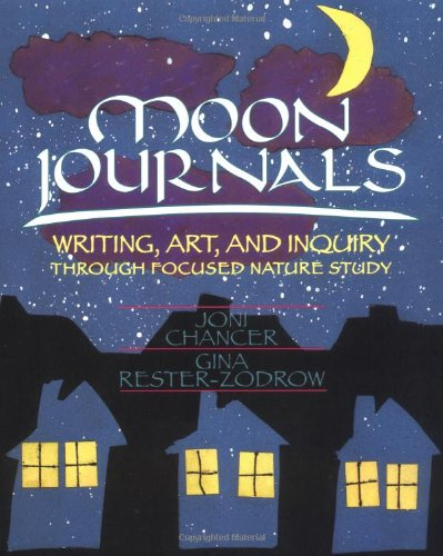9780435072216: Moon Journals: Writing, Art and Inquiry Through Focused Nature Study