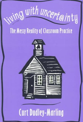 9780435072346: Living with Uncertainty: The Messy Reality of Classroom Practice