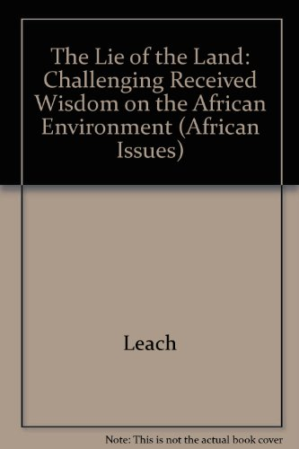 9780435074074: The Lie of the Land: Challenging Received Wisdom on the African Environment