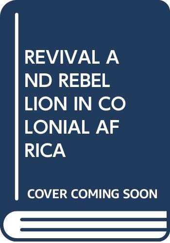 9780435074180: REVIVAL AND REBELLION IN COLONIAL AFRICA
