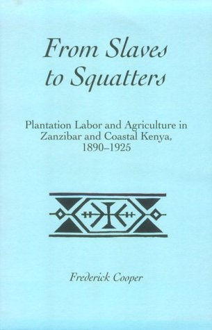 From Slaves to Squatters: Plantation Labor &: Cooper, Frederic