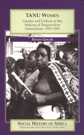 9780435074210: TANU Women: Gender and Culture in the Making of Tanganyikan Nationalism, 1955-1965 (Social History of Africa)