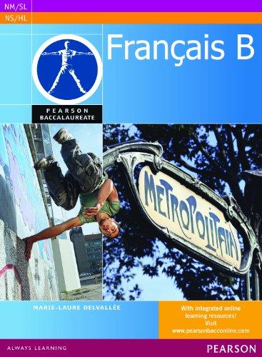 9780435074517: Pearson Baccalaureate Francais B student book for the IB Diploma (Pearson International Baccalaureate Diploma: International Editions)