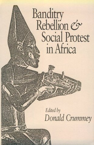 9780435080112: Banditry, Rebellion, & Social Protest in Africa (African Writers Series)