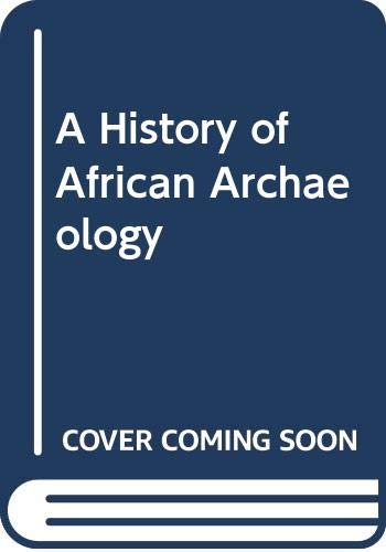 9780435080402: A History of African Archaeology