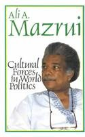 Cultural Forces in World Politics (0435080474) by Ali A Mazrui