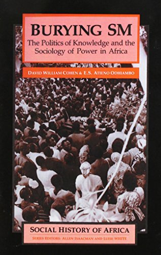 Burying SM: The Politics of Knowledge and the Sociology of Power in Africa (Social History of Afr...