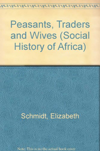 9780435080648: Peasants, Traders, and Wives: Shona Women in the History of Zimbabwe, 1870-1939 (Social History of Africa)