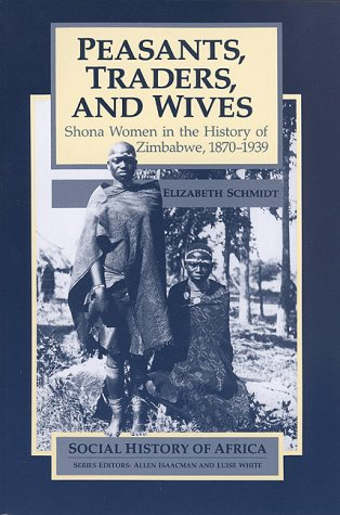 9780435080662: Peasants, Traders, & Wives: Shona Women in the History of Zimbabwe, 1870-1939 (Social History of Africa)