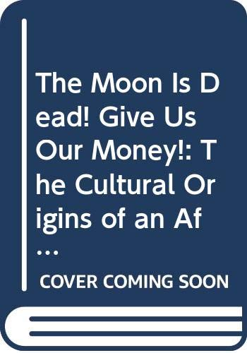 9780435080761: THE MOON IS DEAD! GIVE US OUR MONEY!: THE CULTURAL ORIGINS OF AN AFRICAN WORK ETHIC, NATAL, SOUTH AFRICA, 1843-1900 (Social History of Africa)