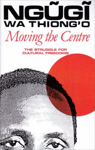 9780435080792: Moving the Centre (STUDIES IN AFRICAN LITERATURE NEW SERIES)