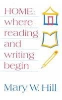 9780435081225: Home: Where Reading and Writing Begin