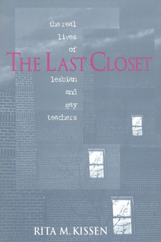 9780435081478: The Last Closet: The Real Lives of Lesbian and Gay Teachers