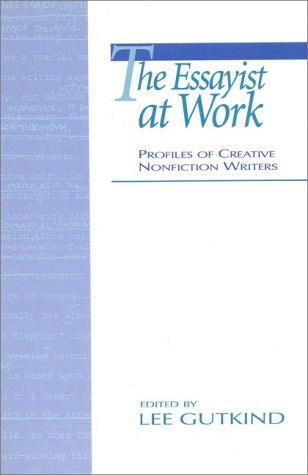 9780435081515: The Essayist at Work: Profiles of Creative Nonfiction Writers