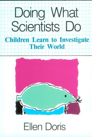9780435083090: Doing What Scientists Do: Children Learn to Investigate Their World