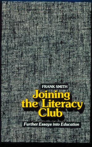 9780435084561: Joining the Literacy Club: Further Essays into Education