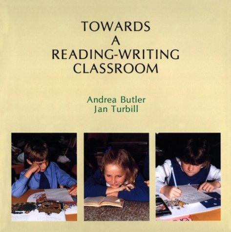 Towards a Reading-Writing Classroom: Jan Turbill, Andrea