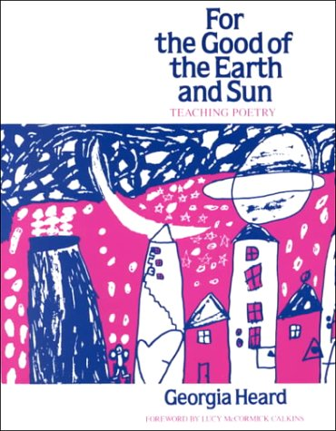 9780435084950: For the Good of the Earth and Sun: Teaching Poetry (Heinemann/Cassell Language & Literacy S)