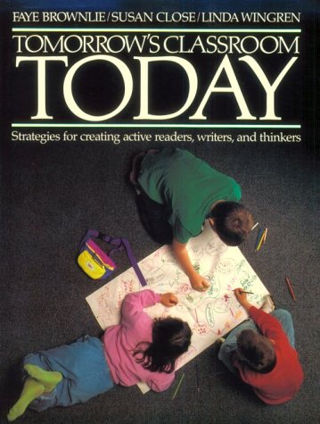 9780435085506: TOMORROW'S CLASSROOM TODAY: STRATEGIES FOR CREATING ACTIVE READERS, WRITERS, AND THINKERS