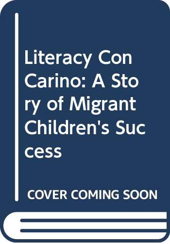 9780435085513: LITERACY CON CARINO: S STORY OF MIGRANT CHILDREN'S SUCCESS