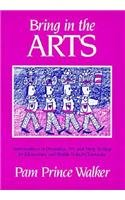 9780435086114: Bring in the Arts: Lessons in Dramatics, Art, and Story Writing for Elementary and Middle School Classrooms