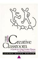 9780435086282: The Creative Classroom: A Guide for Using Creative Drama in the Classroom, Prek-