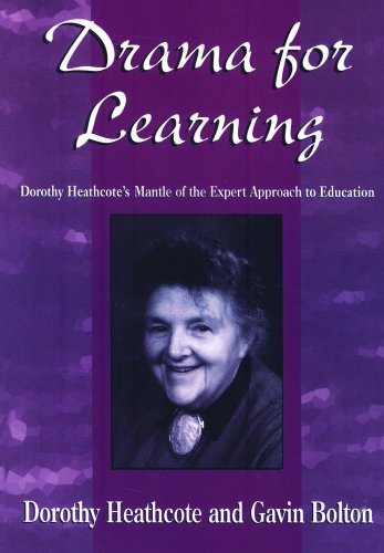 Drama for Learning: Dorothy Heathcote's Mantle of the Expert Approach to Education (Dimensions...