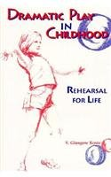 9780435086695: Dramatic Play in Childhood: Rehearsal for Life