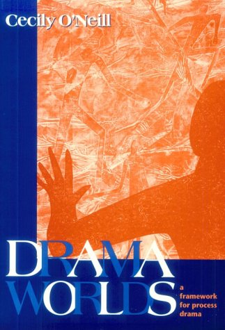 9780435086718: Drama Worlds: A Framework for Process Drama (The Dimensions of Drama)