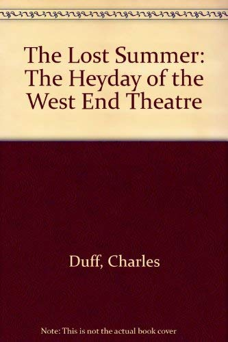 9780435086831: The Lost Summer: The Heyday of the West End Theatre