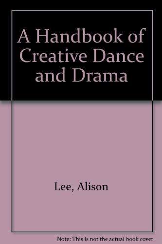 9780435087029: A HANDBOOK OF CREATIVE DANCE AND DRAMA: IDEAS FOR TEACHERS