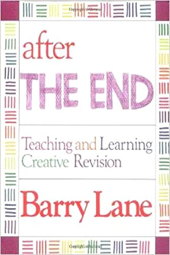 after The End Teaching and Learning Creative Revision: Barry Lane