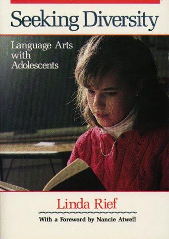 Seeking Diversity: Language Arts with Adolescents: Linda Rief