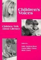 Children's Voices: Children Talk About Literacy: Linda Miller Cleary