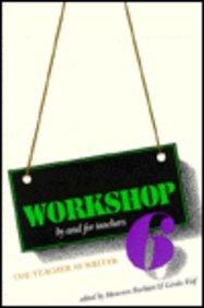 Workshop 6: The Teacher as Writer (WORKSHOP: Linda Rief